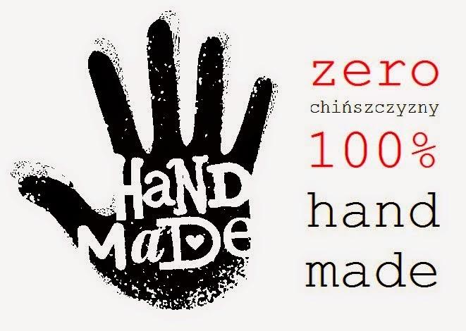 Moje prace są 100% handmade