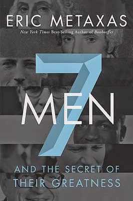 7 MEN and the Secret of Their Greatness!
