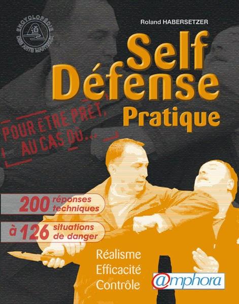 Self-défense méthode pratique multiples arts matiaux