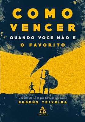 Como vencer quando você não é o favorito (Rubens Teixeira)