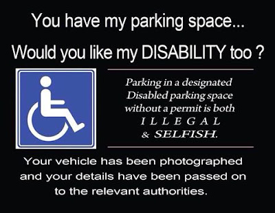 You have my parking space. Would you like my disability too?