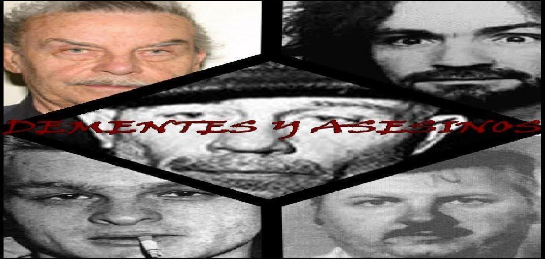 DEMENTES Y ASESINOS