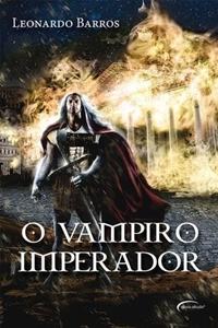 O Vampiro Imperador (Leonardo Barros)