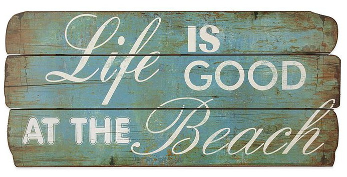 Life is Good at the Beach Wood Plaque