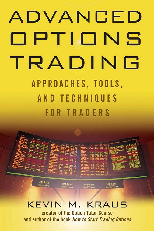 Advanced options trading approaches tools and techniques for professionals
