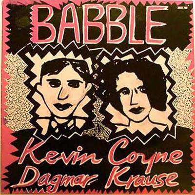 Kevin Coyne - Page 2 Kevin%2BCoyne%2B%2526%2BDagmar%2BKrause%2B-%2BBabble%2B%2528Front%2529