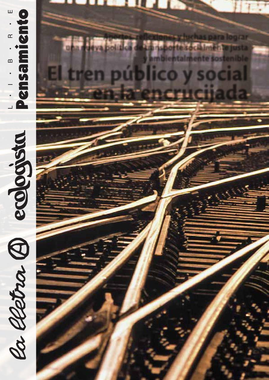 """""""EL TREN PÚBLICO Y SOCIAL EN LA ENCRUCIJADA"""""""