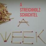 a streichholzschachtel a week