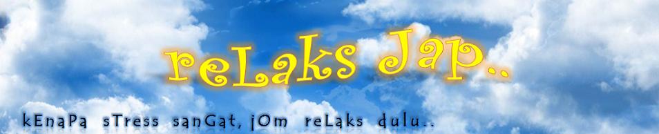 :: reLaks Jap.. ::