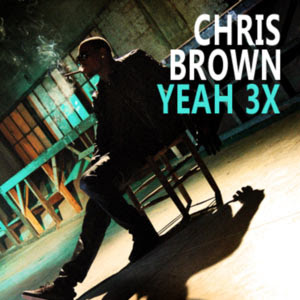 Yeah Yeah Yeah Chris Brown on Letra Yeah 3x   Chris Brown  V  Deo Y Letra Yeah 3x   Chris Brown