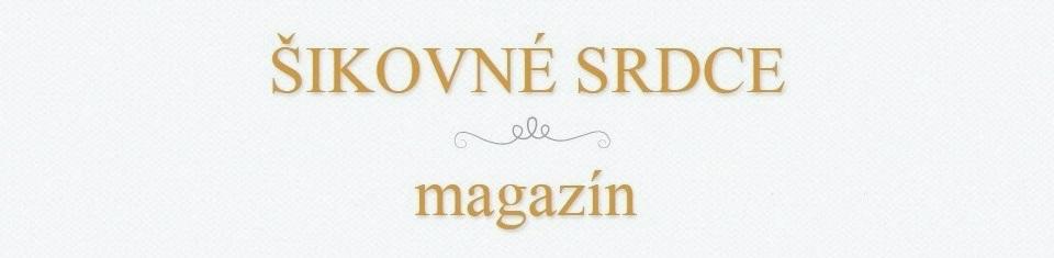 ŠIKOVNÉ SRDCE magazín