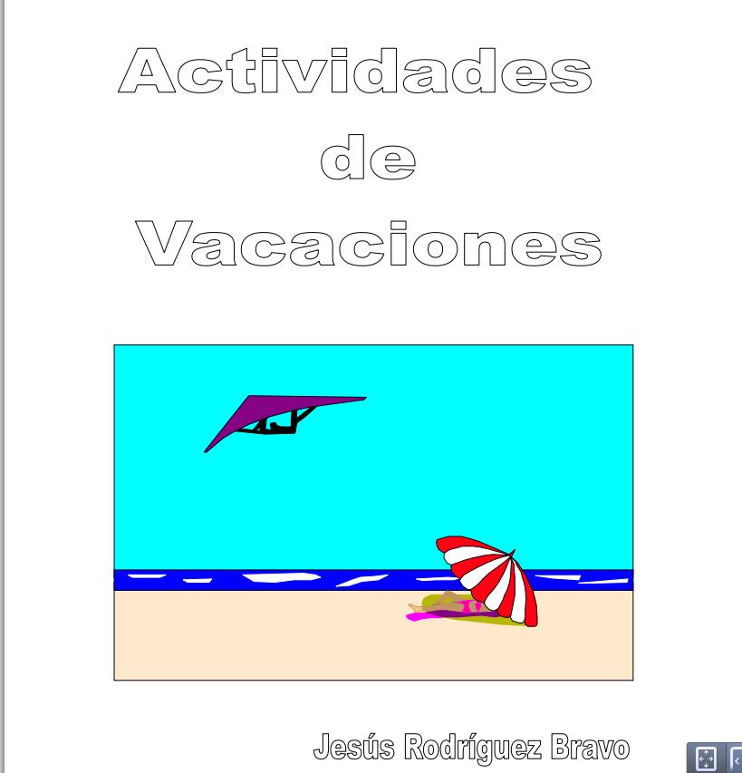 http://www.juntadeandalucia.es/averroes/centros-tic/29001881a/helvia/aula/archivos/repositorio/500/717/1_PRIMARIA._ACTIVIDADES_DE_VACACIONES.pdf