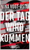http://www.amazon.de/Tag-wird-kommen-Nina-Vogt-%C3%98stli/dp/3649613867/ref=sr_1_1?s=books&ie=UTF8&qid=1451387755&sr=1-1&keywords=der+tag+wird+kommen