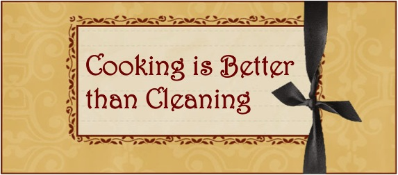 Cooking is Better than Cleaning