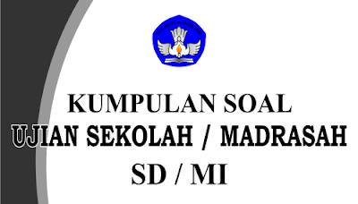 Kumpulan Soal UASBN SD/MI tahun 2016