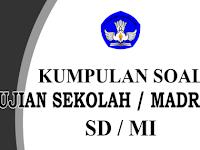 Kumpulan Soal Ujian Sekolah SD/MI tahun 2016 sesuai Kisi Kisi