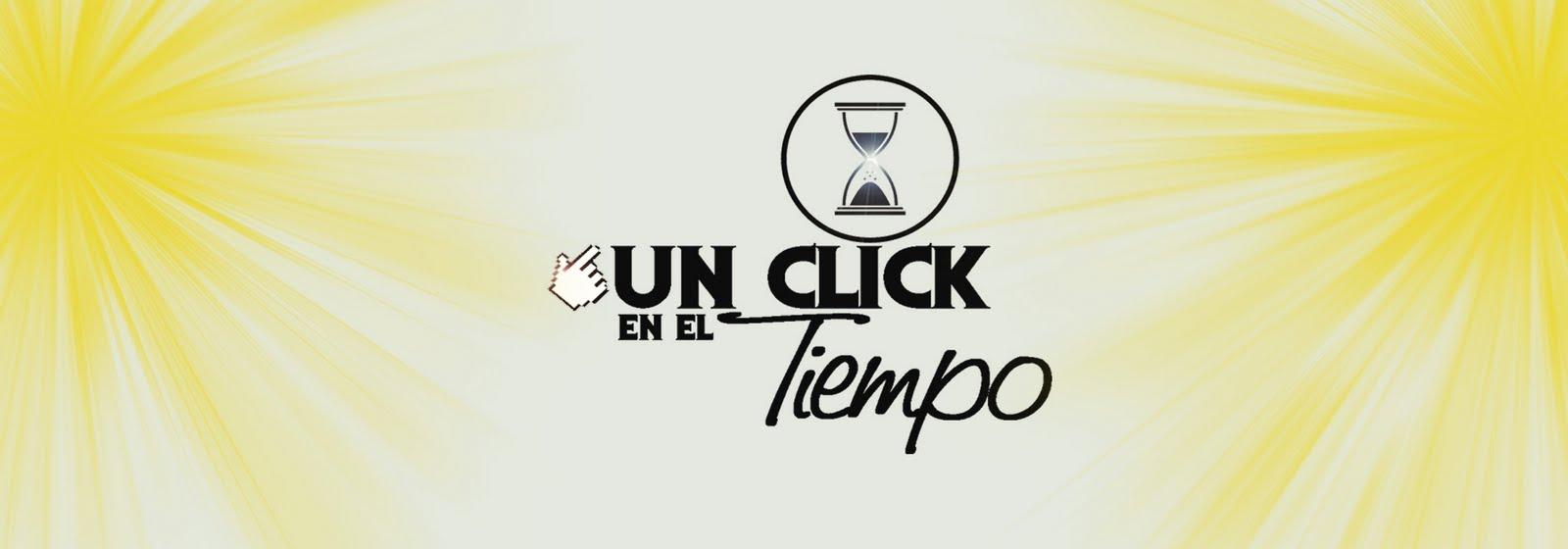 UN CLICK EN EL TIEMPO