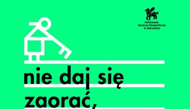 """Fragment plakatu staży dla humanistów """"Nie daj się zaorać"""""""