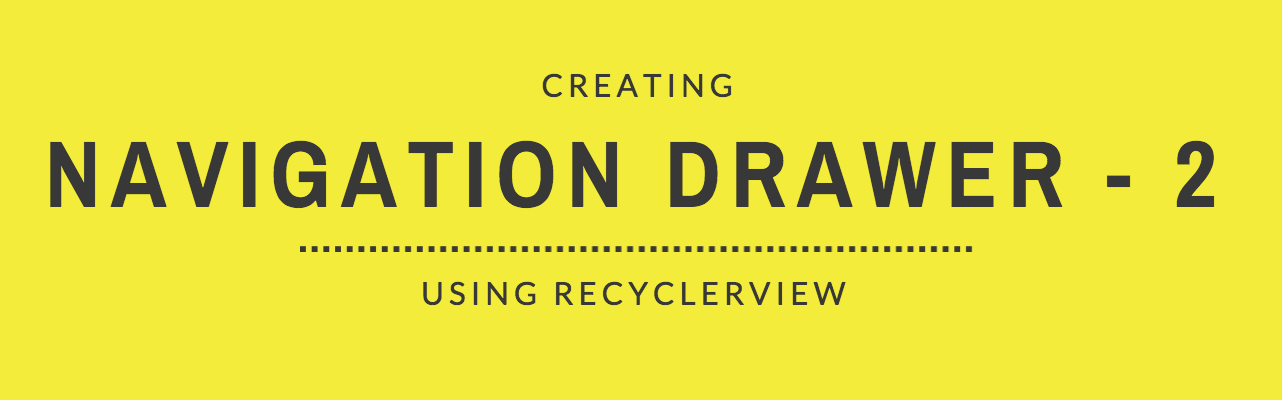 Navigation Drawer using RecyclerView Part - 2 | technoguff