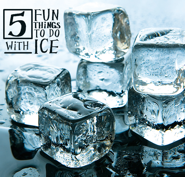 5 Fun Ideas For Ice