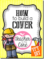 http://teachertothecore.blogspot.com.au/2013/11/tpt-101-how-do-i-make-great-covers.html