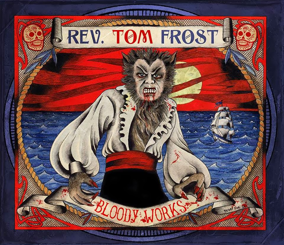 "REVEREND TOM FROST - ""Bloody Works"" has escaped!"