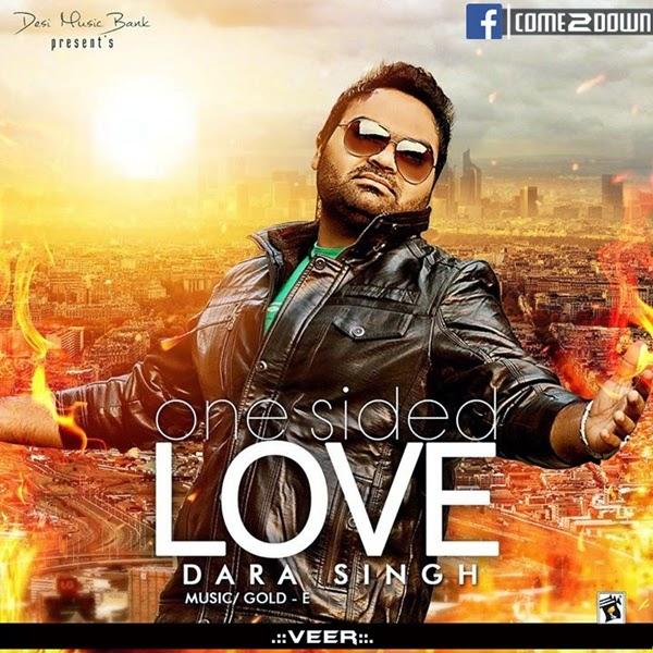 Dila+Kamliya+ +Dara+Singh+ +One+Sided+Love [C2D] Dila Kamliya   Dara Singh   One Sided Love [2014 MP3 320 Kbps VBR RIP]
