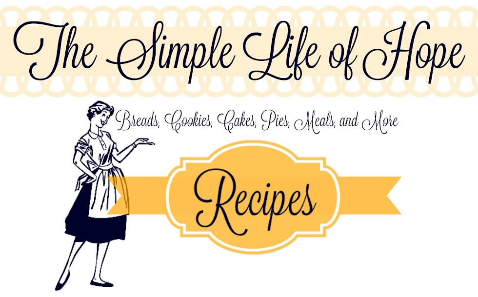 The Simple Life of Hope: Recipes