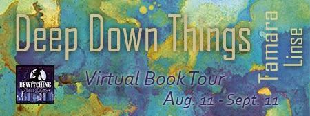 Spotlight: Deep Down Things by Tamara Linse
