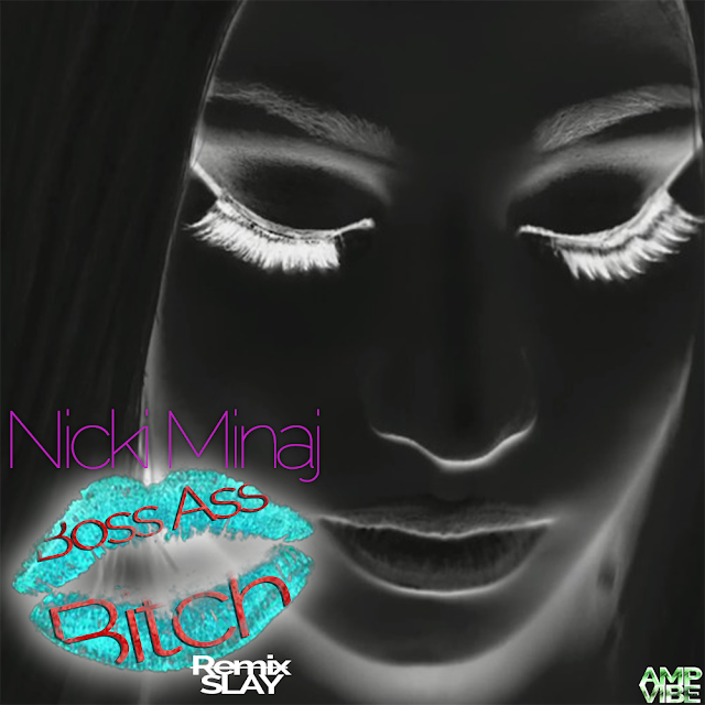Nicki Minaj Boss Ass Bitch Remix