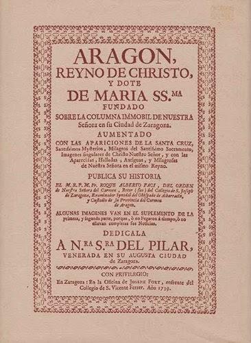 Aragón, reino de Cristo, dote de María Santísima, fundado sobre la columna inmóvil de Nuestra Señora en su ciudad de Zaragoza (1739)