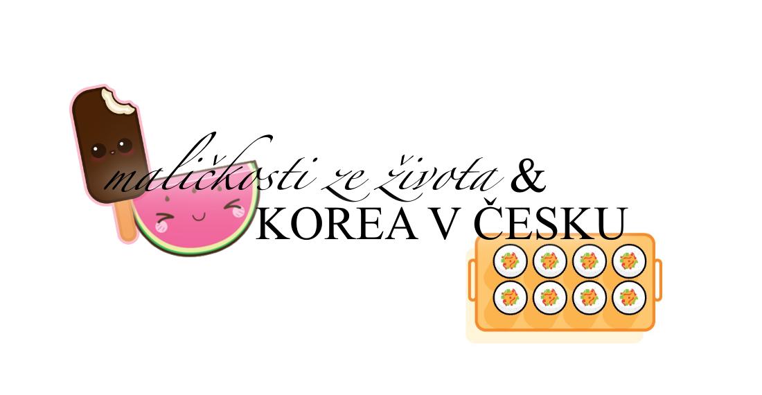 maličkosti ze života & Korea v Česku