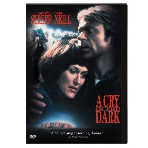 Cry in the Dark, Starring the Great Meryl Streep and Sam Neill