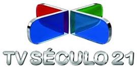 TV Século 21!