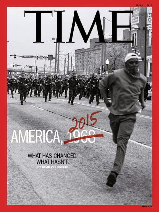 "Image of a Time magazine cover containing an image from a riot with edited text changing ""America, 1968"" to ""America, 2015"""