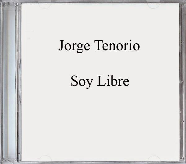Jorge Tenorio-Soy Libre-