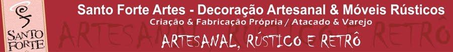 Santo Forte Artes: Artesanal, Retrô e Rústico