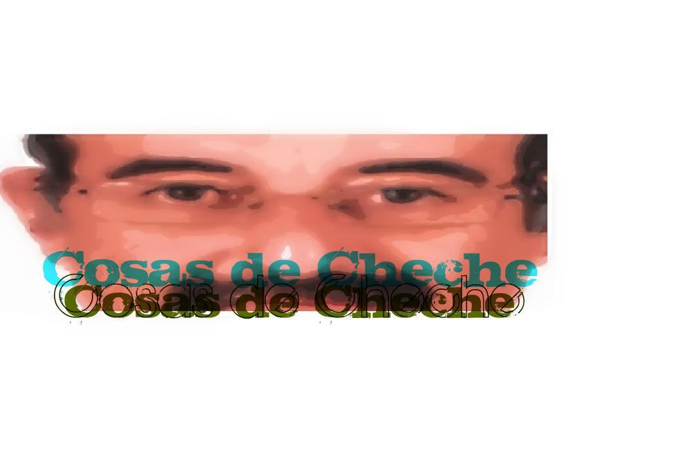 Cosas de Cheche