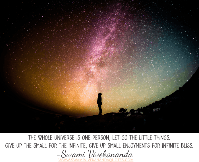 Letting Go Quotes from Swami Vivekananda: The whole universe is one person; let go the little things