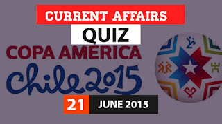 Current Affairs Quiz 21 June 2015