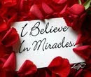 BELIEVE IN YOUR MIRACLE TODAY