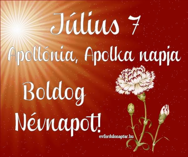 Július 7 - Apollónia, Apolka névnap