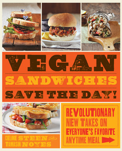 Vegan Sandwiches Save the Day by Celine Steen and Tamasin Noyes