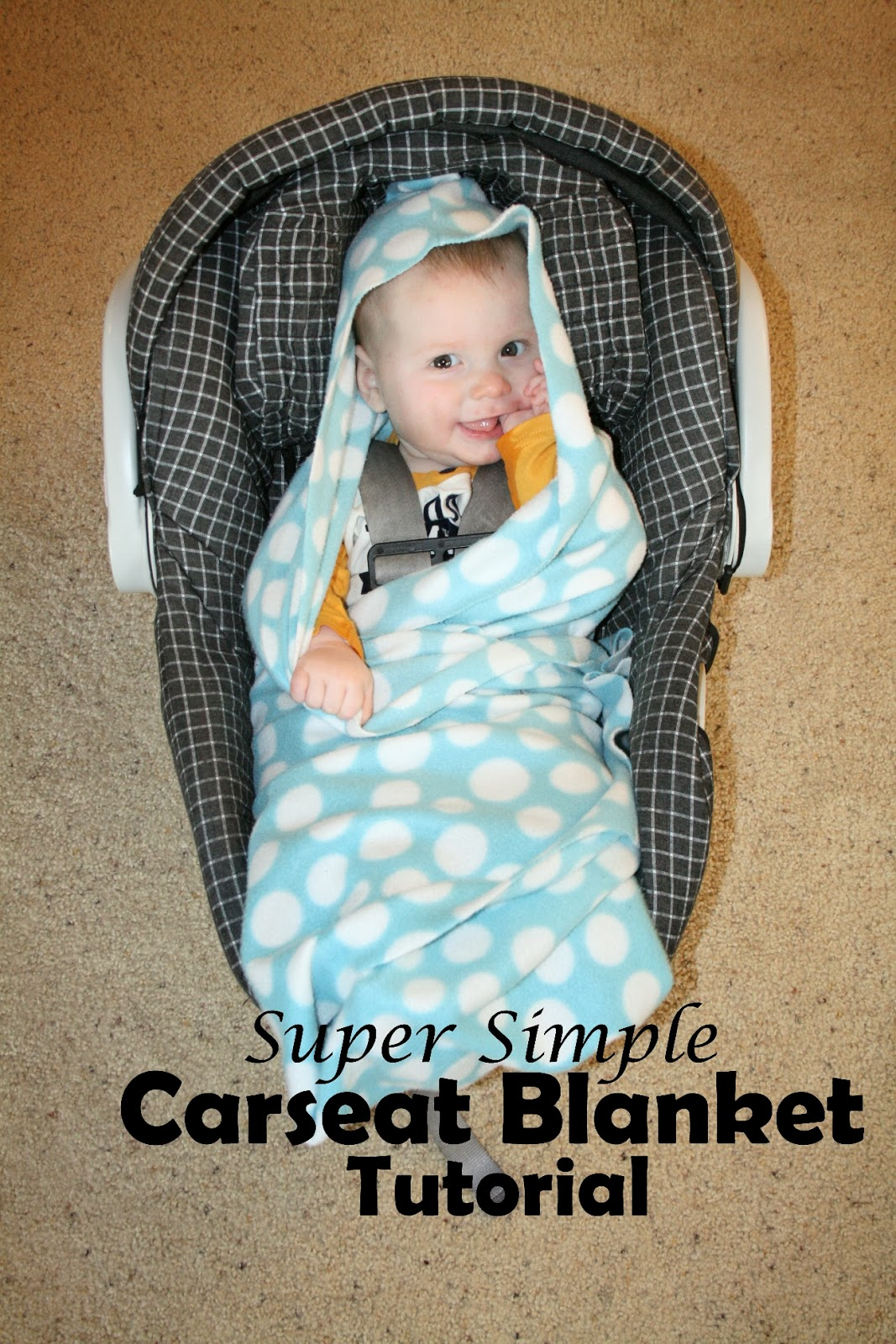 Scroll Down To See The Very Easy Car Seat Blanket Tutorial Below Here Is My Little Guy All Bundled Up In His