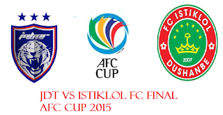 JDT Vs Istiklol FC Final AFC Cup 2015