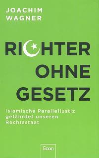 Joachim Wagner: Richter Ohne Gesetz