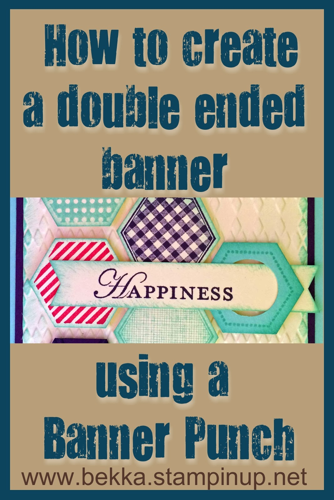 How to make a Double Ended Banner using the Banner Punch from Stampin' Up! - photo tutorial here