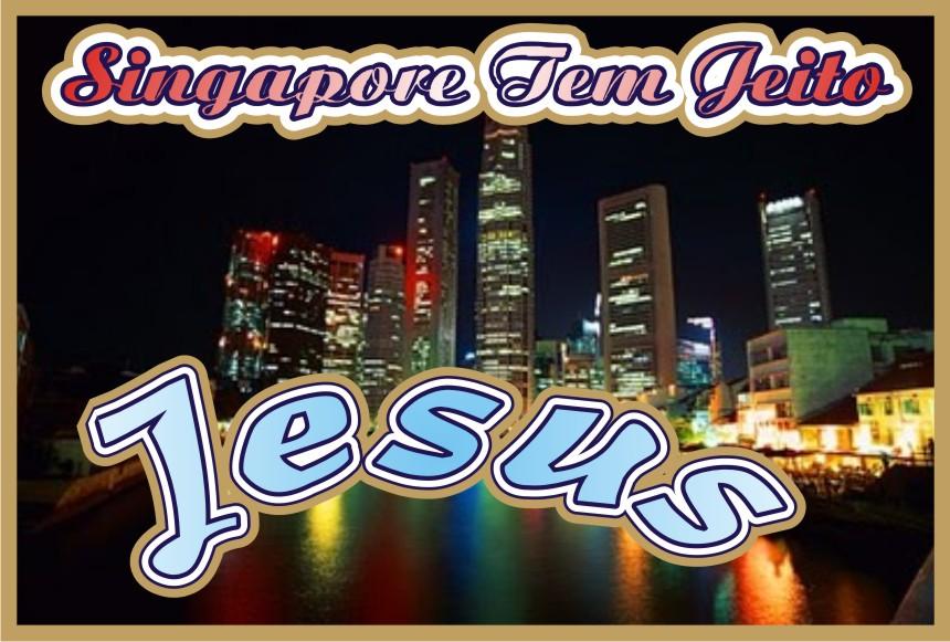Singapore Tem Jeito Jesus Cristo Yeshua