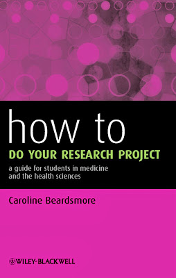 How to Do Your Research Project: A Guide for Students in Medicine and The Health Sciences - Free Ebook Download