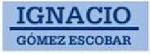 Yo soy Ignacio Gomez Escobar